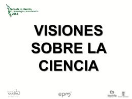 VISIONES SOBRE LA CIENCIA