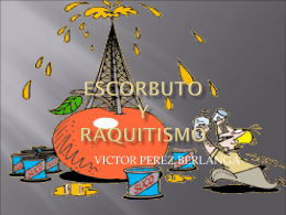 ESCORBUTO Y RAQUITISMO