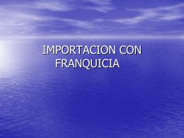 IMPORTACION CON FRANQUICIA -