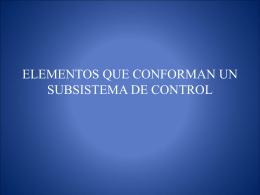 ELEMENTOS QUE CONFORMAN UN SUBSISTEMA DE CONTROL