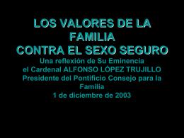 LOS VALORES DE LA FAMILIA CONTRA EL SEXO SEGURO