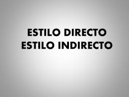 ESTILO DIRECTO ESTILO INDIRECTO