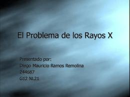 El Problema de los Rayos X
