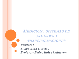Medición , sistemas de unidades y transformaciones
