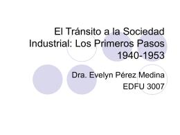 El Tránsito a la Sociedad Industrial: Los Primeros