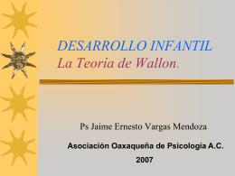 DESARROLLO INFANTIL La Teoría de Wallon.