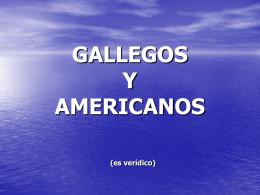 GALLEGOS Y AMERICANOS