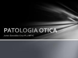 PATOLOGIA OTICA - URGENCIAS BIDASOA