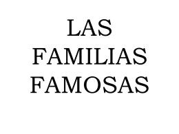 LAS FAMILIAS FAMOSAS