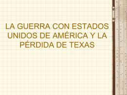 LA GUERRA CON ESTADOS UNIDOS DE AMÉRICA Y LA