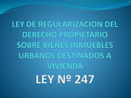 LEY DE REGULARIZACION DEL DERECHO PROPIETARIO