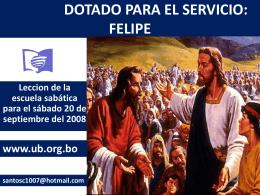 Dotado para el servicio: Felipe