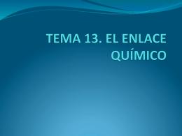 TEMA 13. EL ENLACE QUÍMICO