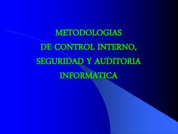 METODOLOGIAS DE CONTROL INTERNO, SEGURIDAD Y