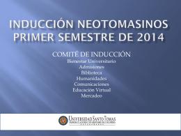 INDUCCIÓN NEOTOMASINOS PRIMER SEMESTRE DE 2014
