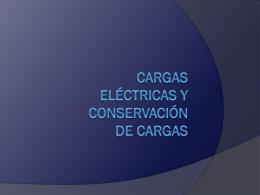Cargas eléctricas y conservación de cargas