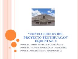 """CONCLUSIONES DEL PROYECTO TEOTIHUACÁN"""" EQUIPO No."""