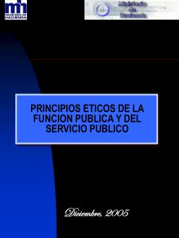 PRINCIPIOS ETICOS DE LA FUNCION PUBLICA Y DEL