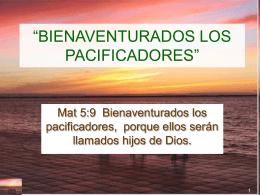 """BIENAVENTURADOS LOS PACIFICADORES"""""""