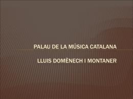 PALAU DE LA MÚSICA CATALANA LLUIS DOMÈNECH I