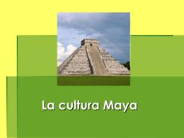 L a cultura Maya