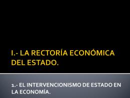 I.- LA RECTORÍA ECONÓMICA DEL ESTADO