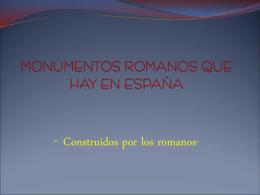 MONUMENTOS ROMANOS QUE HAY EN ESPAÑA