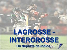 LACROSSE - INTERCROSSE