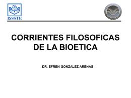 CORRIENTES FILOSOFICAS DE LA BIOETICA
