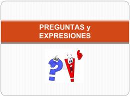 PREGUNTAS y EXPRESIONES