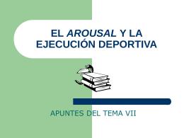 EL AROUSAL Y LA EJECUCIÓN DEPORTIVA