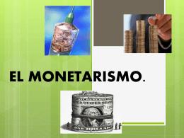 EL MONETARISMO