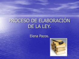 PROCESO DE ELABORACIÓN DE LA LEY.