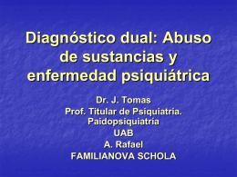 DIAGNÓSTICO DUAL: ABUSO DE SUSTANCIAS Y ENFERMEDAD