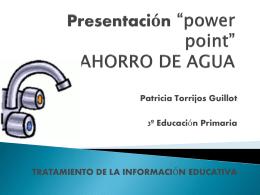"Presentación ""power point"" AHORRO DE AGUA"
