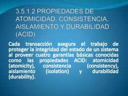 3.5.1.2 PROPIEDADES DE ATOMICIDAD, CONSISTENCIA,