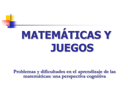 1. MATEMATICAS Y JUEGOS.