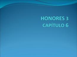 HONORES 3 CAPÍTULO 6