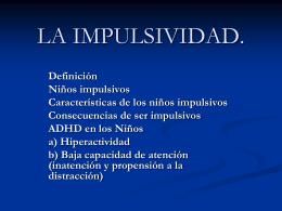 LA IMPULSIVIDAD. - Psicología Grupo Académico