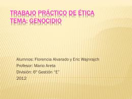 Trabajo práctico de ética Tema: Genocidio