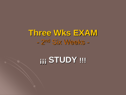 Three Wks EXAM - 2nd Six Weeks