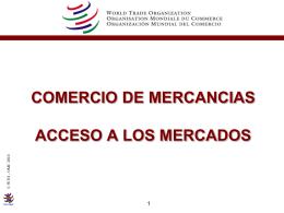 COMERCIO DE MERCANCIAS GATT DE 1994, ACCESO A LOS