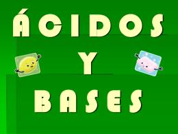ÁCIDOS Y BASES - acidiuxybasecita
