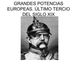 GRANDES POTENCIAS EUROPEAS. ÚLTIMO TERCIO DEL