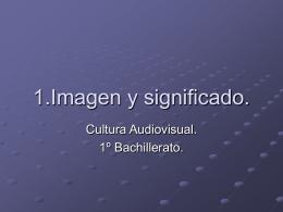 1.Imagen y significado. - Lenguaje Audiovisual |