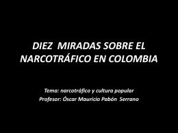 OCHO MIRADAS SOBRE EL NARCOTRÁFICO EN COLOMBIA
