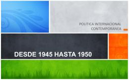DESDE 1945 HASTA 1950