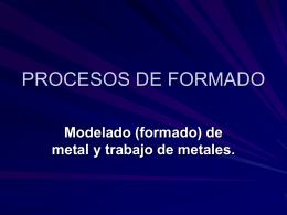 PROCESOS DE FORMADO - UPVM Ingeniería Industrial