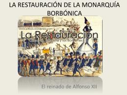 LA RESTAURACIÓN DE LA MONARQUÍA BORBÓNICA