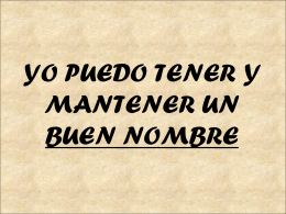 YO PUEDO TENER Y MANTENER UN BUEN NOMBRE